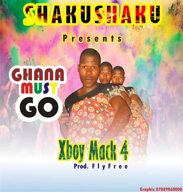 Music:-xboy mack4-Ghana must Go(prod by flyfree)