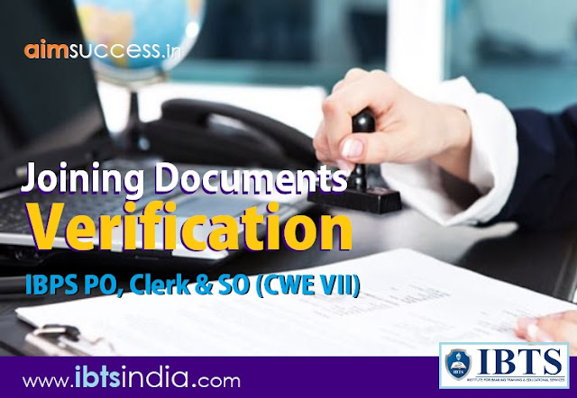 Joining Documents Verification for IBPS PO, Clerk & SO (CWE VII)