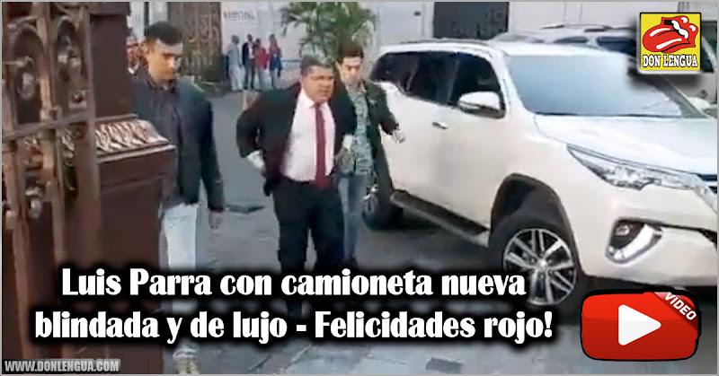 Luis Parra con camioneta nueva blindada de lujo - Felicidades rojo!