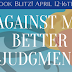 Book Blitz! Against My Better Judgment by B.T. Polcari!