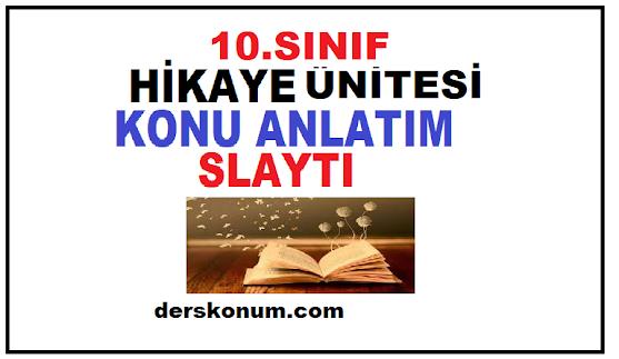 10. Sınıf Edebiyat Hikaye Ünitesi Konu Anlatımı Slayt