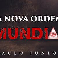 A Nova Ordem Mundial: Fim Dos Tempos - Paulo Júnior