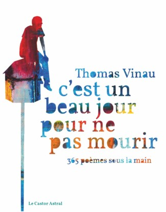 Cest Un Beau Jour Pour Ne Pas Mourir Thomas Vinau Le