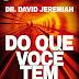 Do que você tem medo? - Dr. David Jeremiah