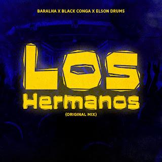 Baralha x Black Conga  x Elson Drums - Los Hermanos