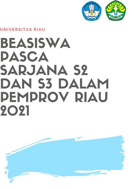 Beasiswa Prestasi Dalam Provinsi Riau  Program Magister (S2) Dan Program Doktoral (S3) Pemprov. Riau Tahun 2021, Syarat Lengkap dan Format Berkas-Berkas Lampiran
