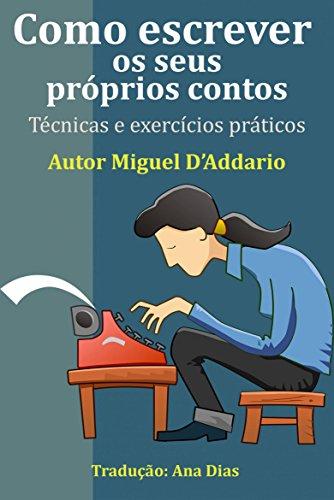 Como escrever os seus próprios contos Miguel D'Addario