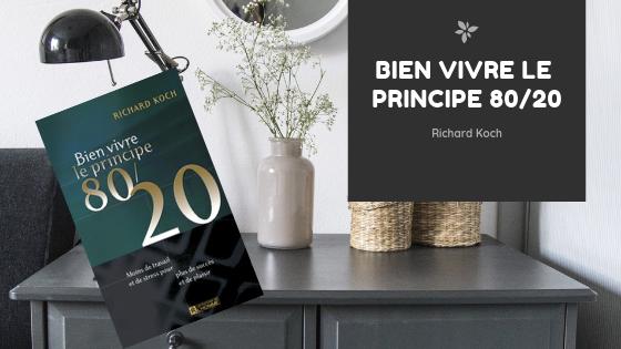 Bien Vivre le Principe 80/20, de Richard Koch.