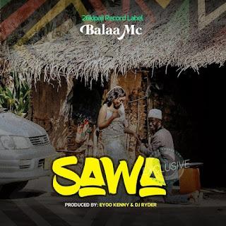 AUDIO   Balaa mc – Sawa si umeamua Mp3 (Audio Download)