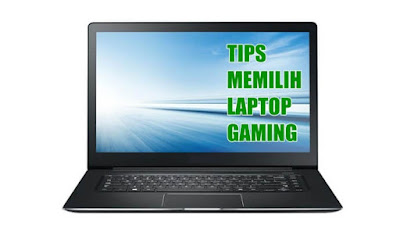 tips memilih laptop gaming
