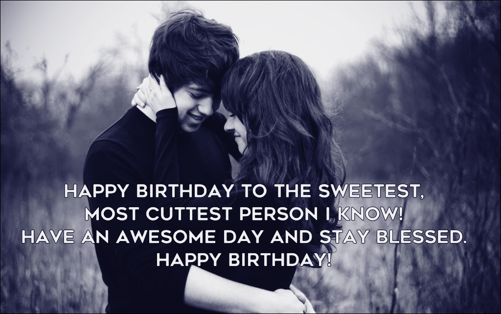 Cute Happy Birthday Quotes Wishes for Your Boyfriend - Happy Birthday
