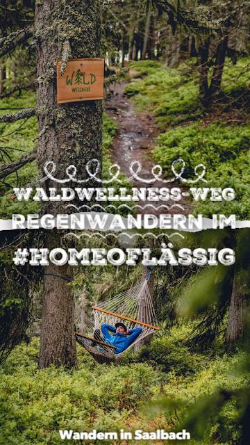 Waldwellness-Weg Saalbach  Regenwandern im #HomeofLässig  Waldbaden in Saalbach 21