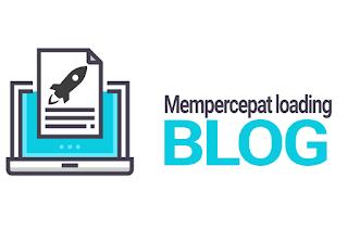 Cara Mempercepat Loading Template Blog Hingga 100%