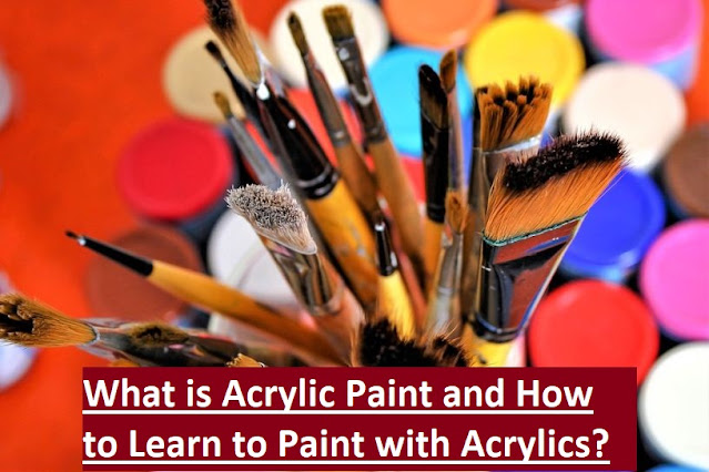What is Acrylic Paint and How to Learn to Paint with Acrylics
