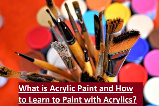 What is Acrylic Paint and How to Learn to Paint with Acrylics?