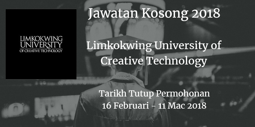 Jawatan Kosong Limkokwing University of Creative Technology 16 Februari - 11 Mac 2018