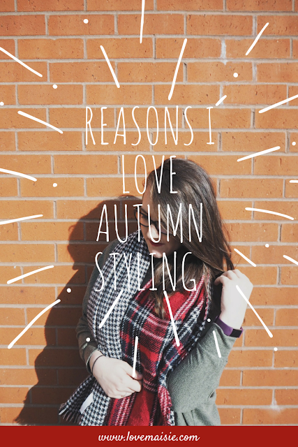 REASONS I LOVE AUTUMN STYLING | PIN ME | WWW.LOVEMAISIE.COM | LOVE, MAISIE