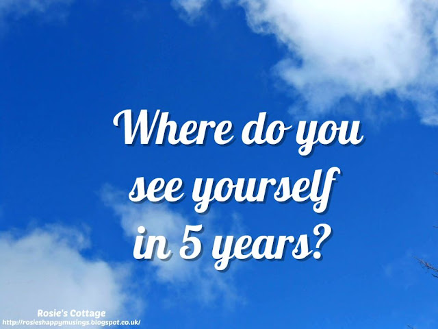 Where do you see yourself in 5 years? What are your dreams, goals, and wishes?