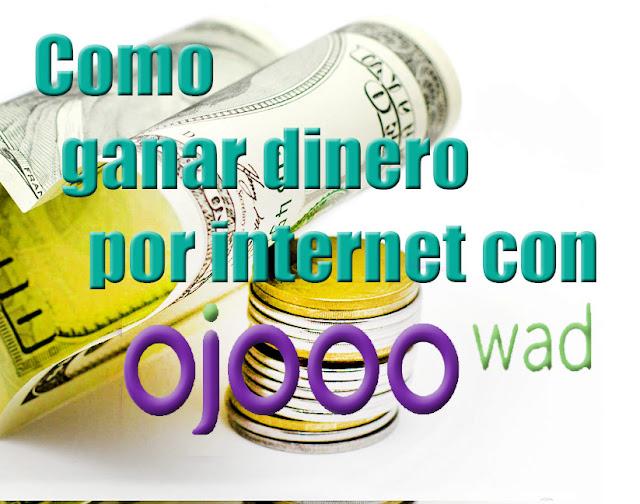 Ojooo Wad PTC - Como ganar dinero por Internet sin invertir