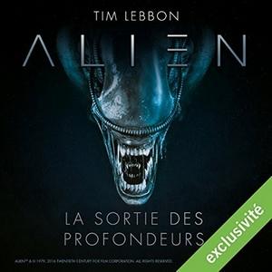 Critique de la série audio Alien : La sortie des profondeurs - sur Audible