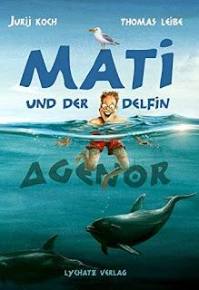 Bilderbuch über Kurzsichtigkeit und Brille ab 4 Jahre: Jurij Koch - Mati und der Delfin Agenor