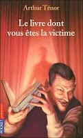 Arthur Ténor : Le livre dont vous êtes la victime