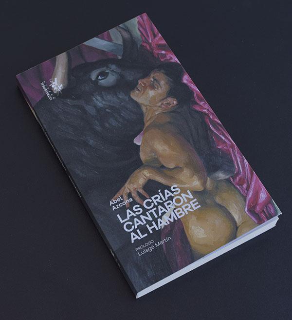 Reseña en Bestia Lectora de «Las crías cantaron al hambre» de Abel Azcona (Letraversal)