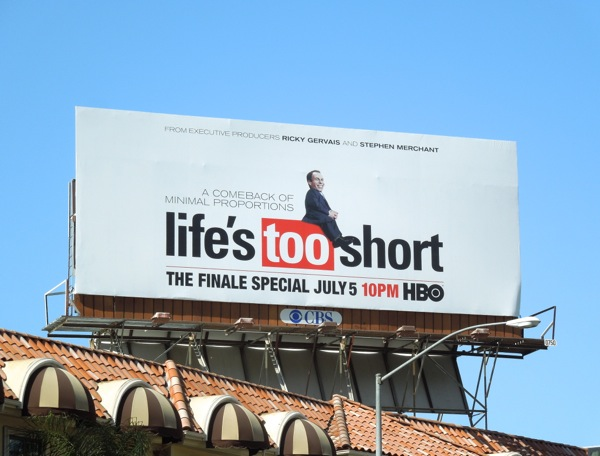 Lifes Too Short finale billboard