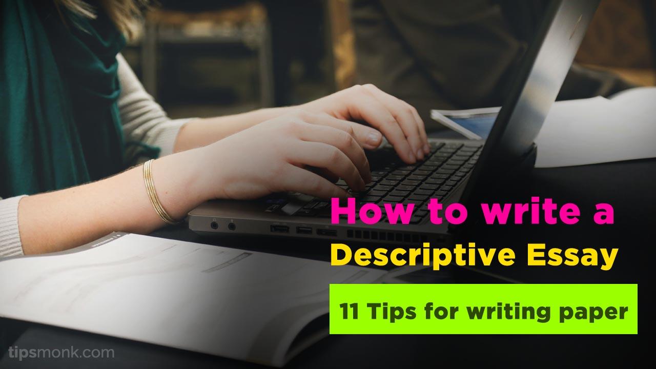 how to write a descriptive essay 11 tips tipsmonk
