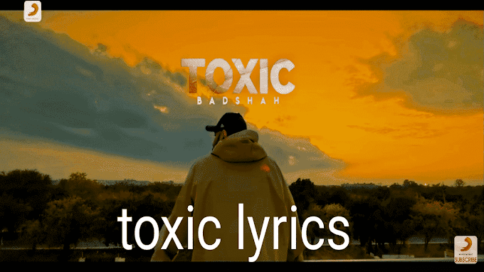 Toxic badshah song lyrics - Badshah and Payal Dev Lyrics