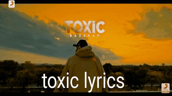 Toxic badshah song lyrics - Badshah and Payal Dev Lyrics
