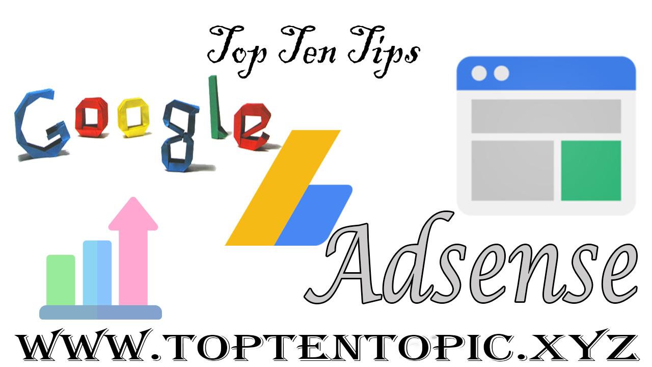 Top Ten Google Adsense Tips for maximizing your earnings