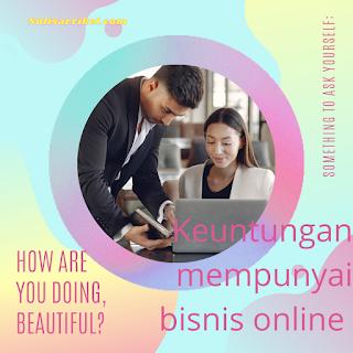 Keuntungan mempunyai bisnis online
