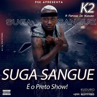 K2 a Fofoca do Kuduro - Suga Sangue (Beef para Preto Show) DOWNLOAD