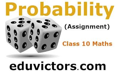 Class 10 Maths Probability (Assignment) (#class10Maths)(#cbse2021)(#Probability)(#eduvictors)