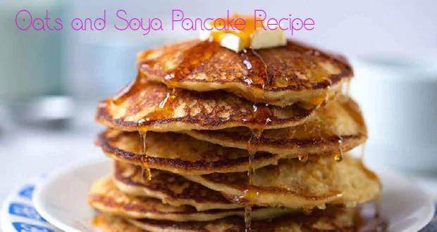 Oats and Soya Pancake Recipe