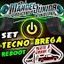SET (MIXADO) SUPER SET DE TECNO BREGA REBOOT 2016