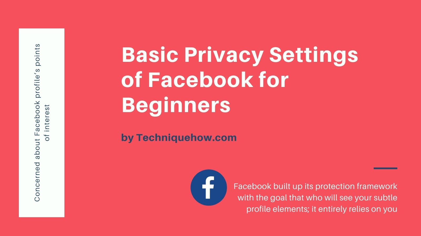 Basic Privacy Settings of Facebook for Beginners [All-in-One