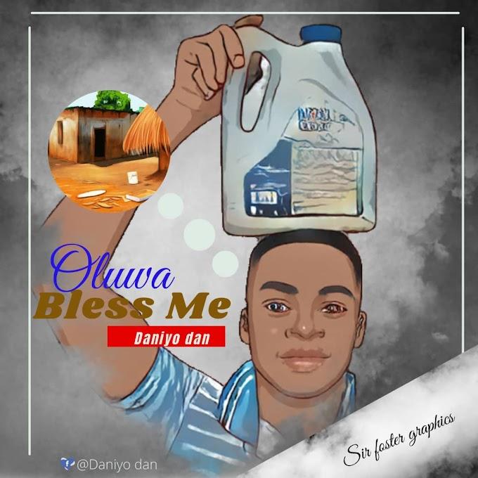 Music : Daniyo Dan - oluwa bless me