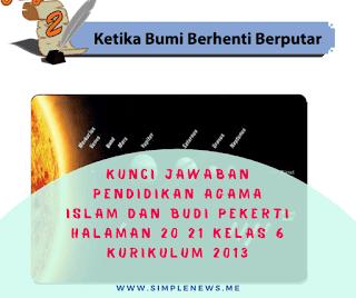 Kunci Jawaban Pendidikan Agama Islam dan Budi Pekerti Halaman 20 21 Kelas 6 Kurikulum 2013 www.simplenews.me
