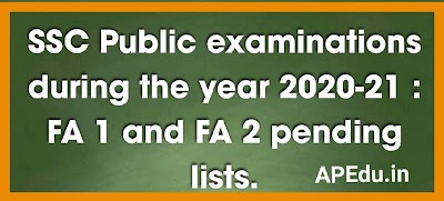 SSC Public examinations during the year 2020-21 : FA 1 and FA 2 pending lists