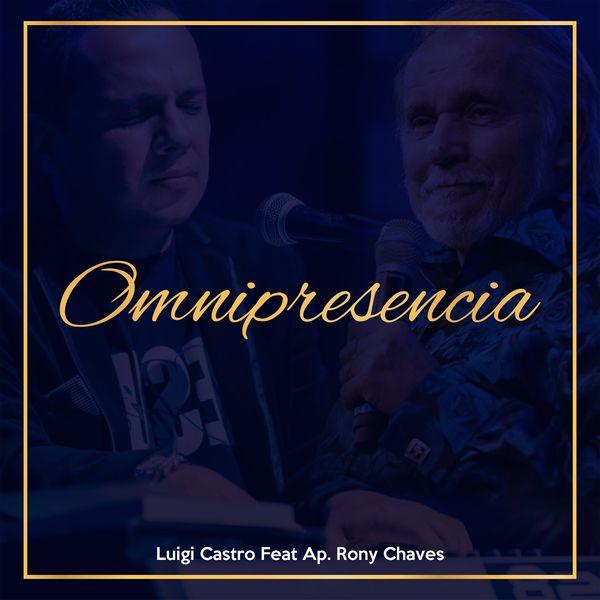 Luigi Castro – Omnipresencia (Feat.Rony Chaves) (Single) 2021 (Exclusivo WC)