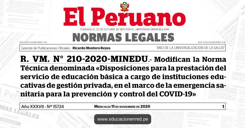R. VM. N° 210-2020-MINEDU.- Modifican la Norma Técnica denominada «Disposiciones para la prestación del servicio de educación básica a cargo de instituciones educativas de gestión privada, en el marco de la emergencia sanitaria para la prevención y control del COVID-19»