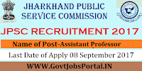 Jharkhand Public Service Commission Recruitment 2017– Assistant Professor