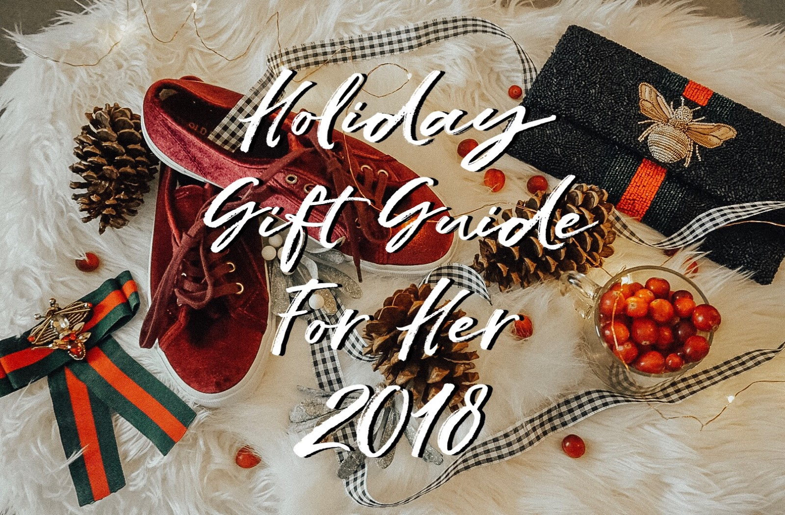 Gifts For Her 2018 Holiday Gift Guide The Yellow Spectacles