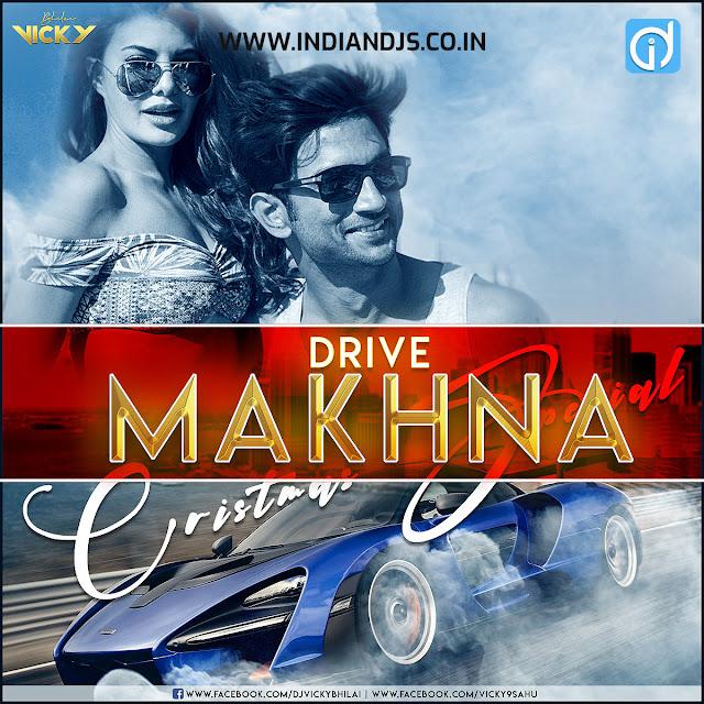 Makhna (Cristmas 2019 Mix) DJ VICKY BHILAI