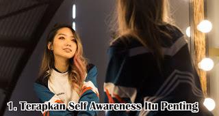 Terapkan Self Awareness Itu Penting merupakan tips membuat resolusi tahun baru yang nyata dan mudah dicapai