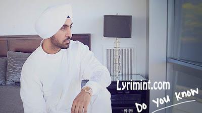 Do You Know Lyrics – Diljit Dosanjh