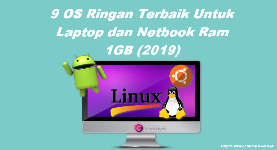 9 OS Ringan Terbaik Untuk Laptop dan Netbook Ram 1GB (2019)
