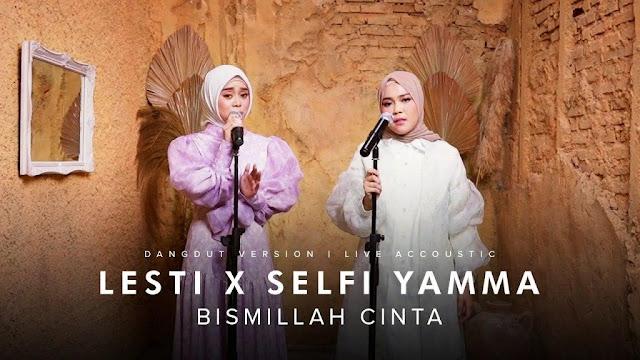 Lirik lagu Lesti X Selfi Yamma Bismillah Cinta Dangdut Version